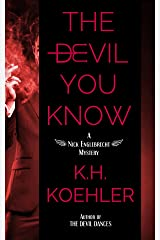 The Devil You Know (The Nick Englebrecht Mysteries Book 1) Kindle Edition