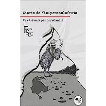 Una travesía por Grutalandia (Diario de Kiwiperonolafruta nº 1) (Spanish Edition) Jan 18, 2014