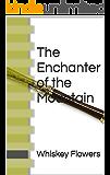 The Enchanter of the Mountain
