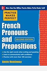 Practice Makes Perfect French Pronouns and Prepositions, Second Edition (Practice Makes Perfect Series) Kindle Edition