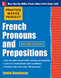 Practice Makes Perfect French Pronouns and Prepositions, Second Edition (Practice Makes Perfect Series)