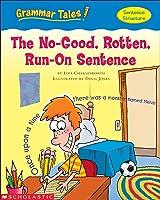 Grammar Tales: The No-Good Rotten Run-on Sentence