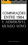 Comparações entre 1984 e Admirável Mundo Novo