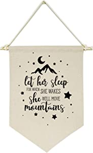 Let Her Sleep, for When She Wakes, She Will Move Mountains - Canvas Hanging Flag Banner Wall Sign Decor Gift for Baby Kids Girl Nursery Teen Room Front Door - Moon Star