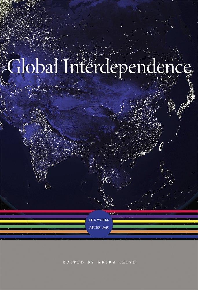 Global Interdependence: The World after 1945 (A History of the World)