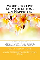 Words to Live By: Meditations on Happiness Kindle Edition