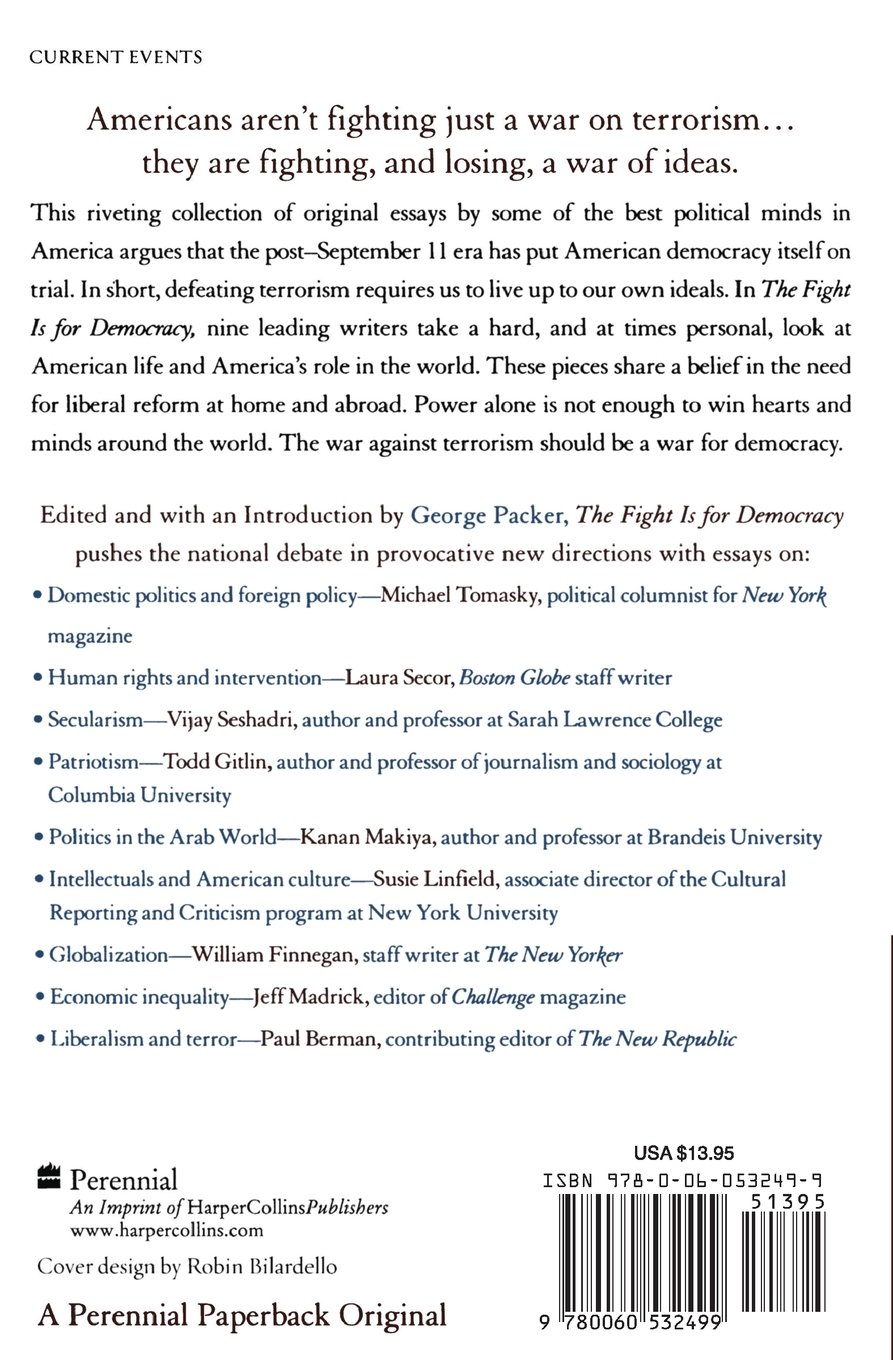 the fight is for democracy winning the war of ideas in america  the fight is for democracy winning the war of ideas in america and the world george packer 9780060532499 com books