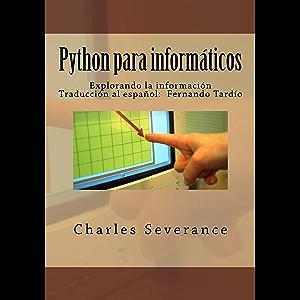 Python para informaticos: Explorando la informacion (Spanish Edition)
