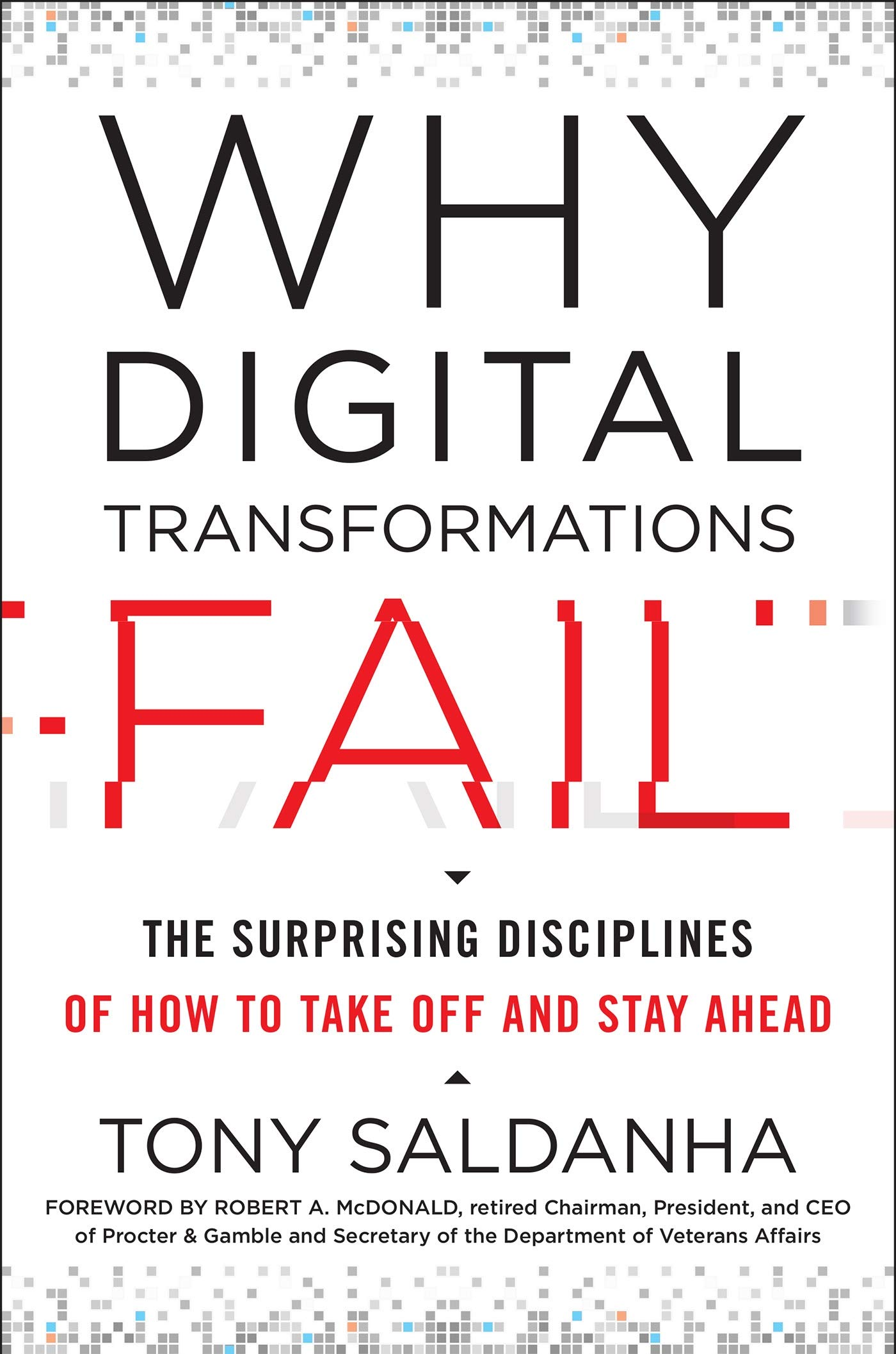 Why Digital Transformations Fail  The Surprising Disciplines Of How To Take Off And Stay Ahead