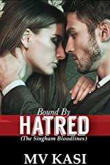 Bound by Hatred: A Passionate Enemies Indian Romance Kindle Edition