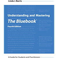 Understanding and Mastering The Bluebook: A Guide for Students and Practitioners, Fourth Edition