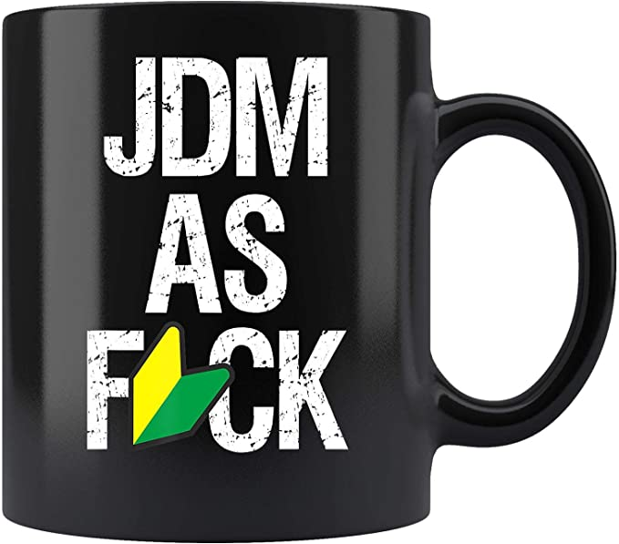 Amazon.com: JDM As Fuck for Japanese Car Enthusiasts ...