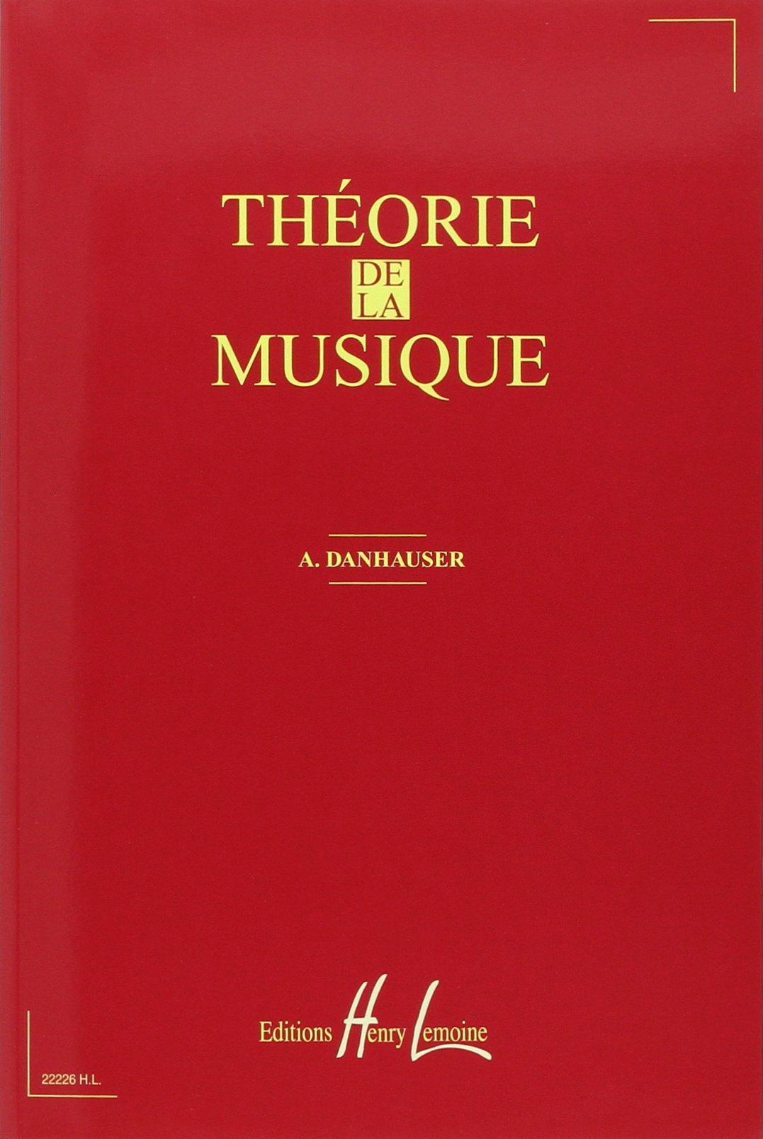 Théorie de la musique Partition – 1 septembre 1996 Adolphe Danhauser Lemoine B00006RJNJ 38834