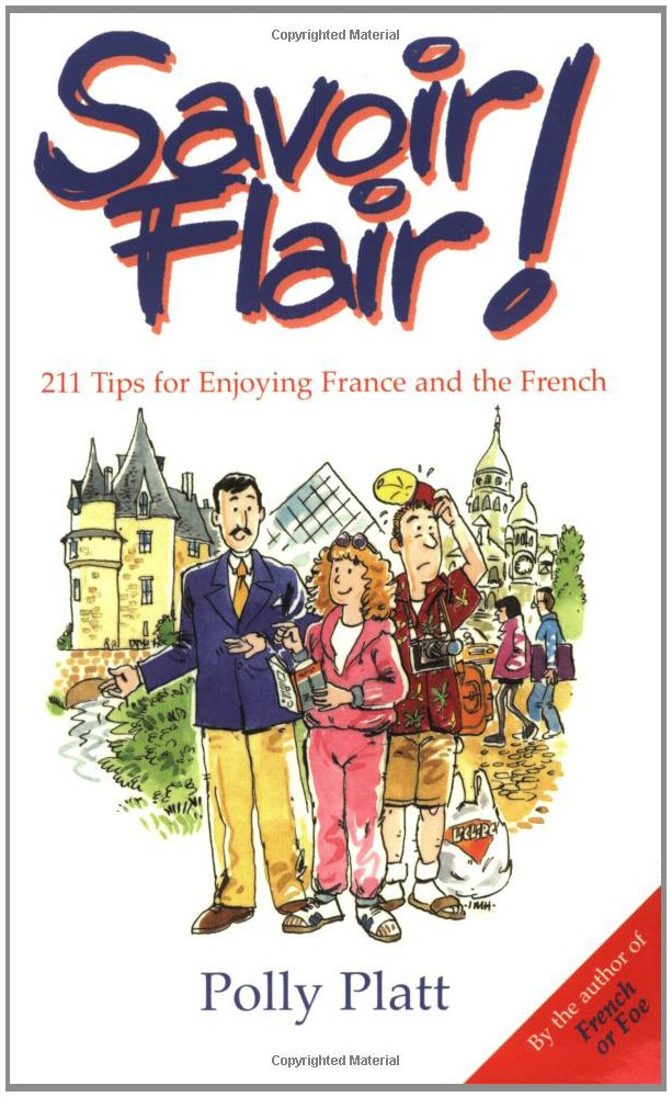 Download Savoir-Flair: 211 Tips for Enjoying France and the French PDF