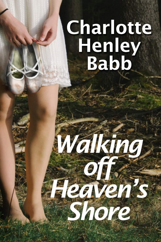 Read Online Walking Off Heaven's Shore: Ten-Piece Bucket of Southern Fried Fiction PDF