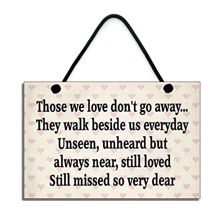 Remembrance Plaque Those We Love Dont Go Away Heaven Quote Handmade