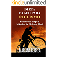 DIETA  PALEO PARA CICLISMO: Faça do seu corpo a Máquina de Ciclismo Final