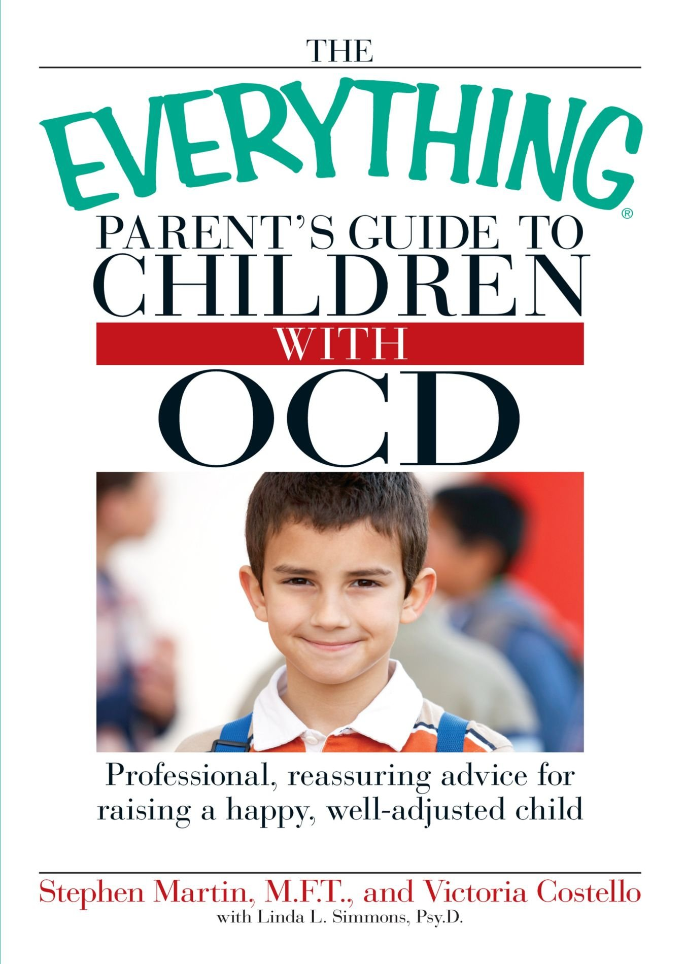 The Everything Parent's Guide to Children with OCD: Professional,  reassuring advice for raising a happy, well-adjusted child (Everything  (Parenting)): ...