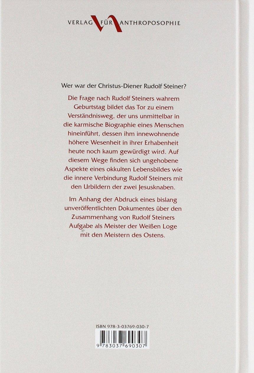 Rudolf Steiner – Meister Der Weißen Loge Zur Okkulten Biographie