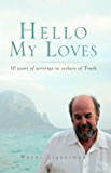 Hello My Loves: 10 years of writings to seekers of Truth (English Edition)