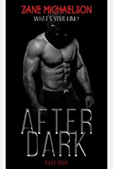 AFTER DARK: Part Four Kindle Edition
