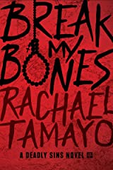 Break My Bones (A Deadly Sins Novel Book 1) Kindle Edition