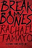 Break My Bones (A Deadly Sins Novel Book 1)