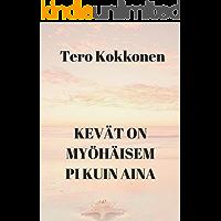 Kevät on myöhäisempi kuin aina (Finnish Edition)