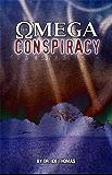 The Omega Conspiracy: Satan's Last Assault On God's Kingdom (English Edition)