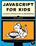 JavaScript for Kids: A Playful Introduction to Programming