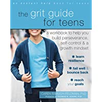 Grit Guide for Teens: A Workbook to Help You Build Perseverance, Self-Control, and a Growth Mindset