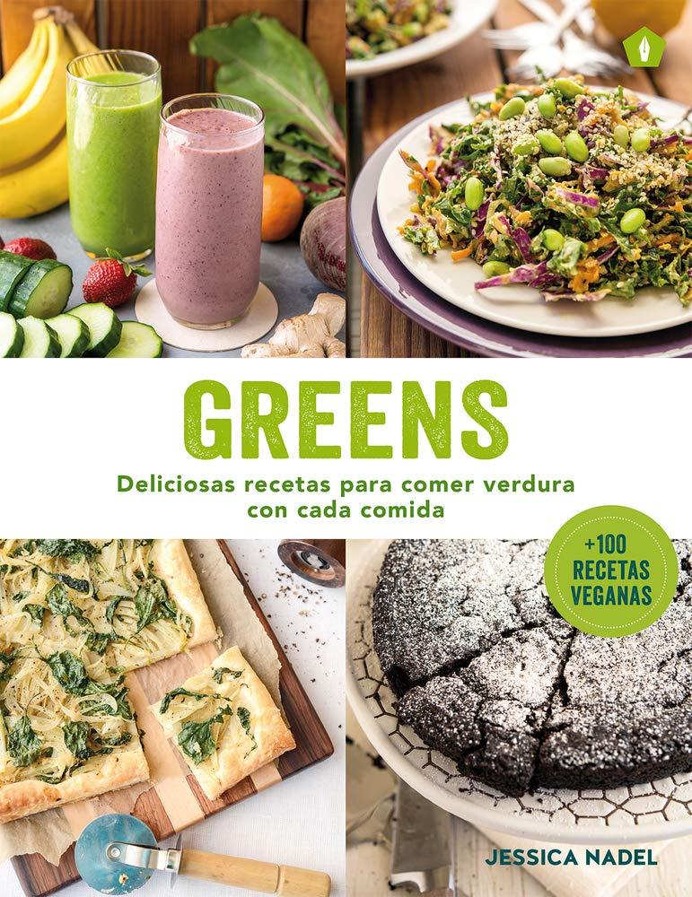 Greens: Deliciosas recetas para comer verdura con cada comida: Amazon.es: Jessica Nadel, Gemma Fors: Libros