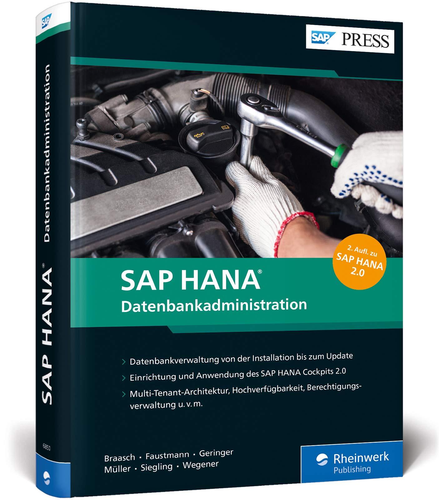 SAP HANA – Datenbankadministration  Ihr Umfassendes Handbuch Für SAP HANA 2.0  SAP PRESS