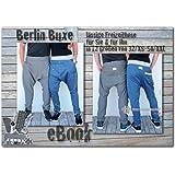 Berlin Buxe Unisex Hose für Sie & für Ihn. Bilder-Nähanleitung mit Schnittmuster auf CD für eine coole Freizeithose in vielen varianten und 6 Längen bis Größe 1,95m. Von Gr. 32/XS bis 54/XXL