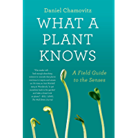 What a Plant Knows: A Field Guide to the Senses (English Edition)