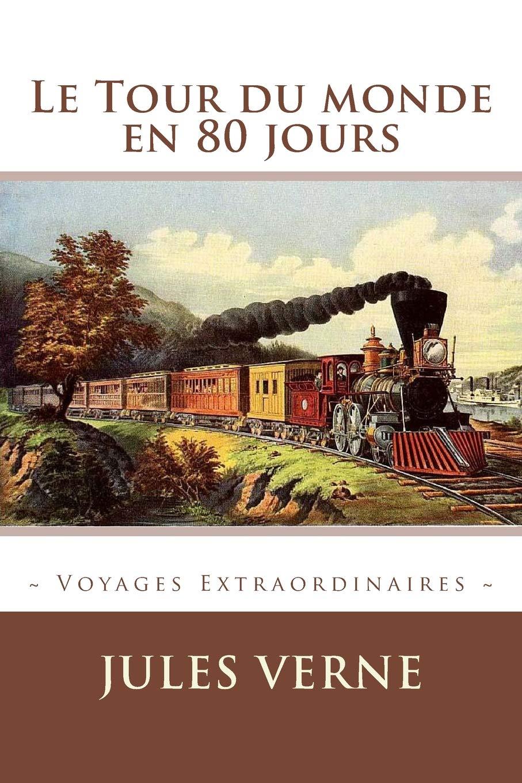 Le Tour du monde en 80 jours (Voyages Extraordinaires) (French Edition) PDF