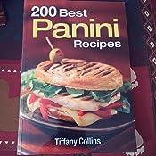 200 Best Panini Recipes Tiffany Collins 9780778802013 Amazon