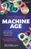 The Second Machine Age: Wie die nächste digitale Revolution unser aller Leben verändern wird