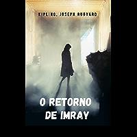 O retorno de Imray: Uma das melhores histórias de terror da literatura inglesa.