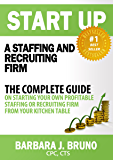 Start Up A Staffing Or Recruiting Firm