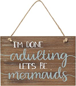 Collins Painting Im Done Adulting, Lets Be Mermaids Wooden Hanging Sign - Mermaid Decor - Beach Decorations for Home - Beach Gifts