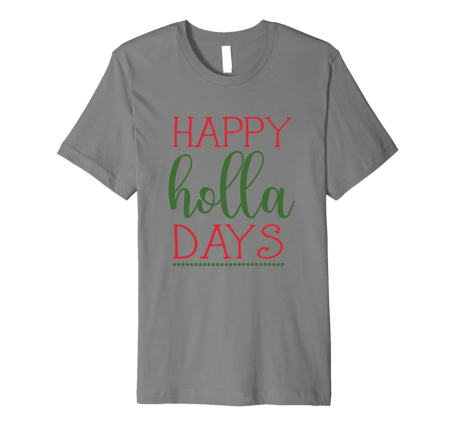 Happy Holla Days Cute Christmas Holiday T Shirt Women, Girls-FL