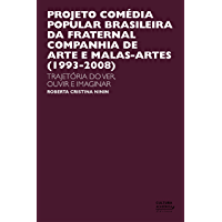 Projeto comédia popular brasileira da Fraternal Campanha de Artes e Malas-Artes (1993-2008): trajetória do ver, ouvir e imaginar