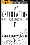 Orientation (Borealis Investigations Book 1) (English Edition)
