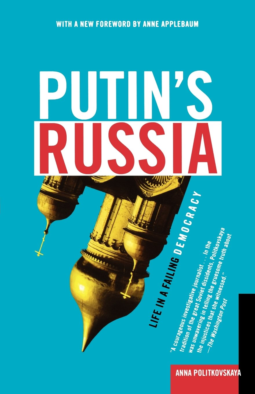 Amazon: Putin's Russia: Life In A Failing Democracy (9780805082500):  Anna Politkovskaya: Books