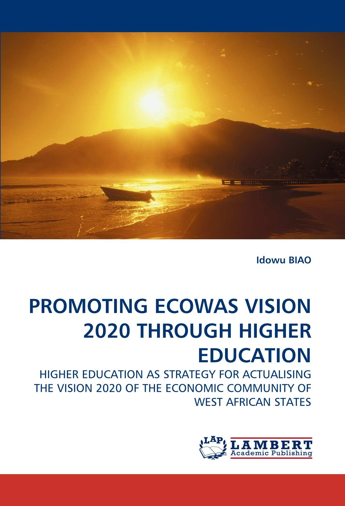Download PROMOTING ECOWAS VISION 2020 THROUGH HIGHER EDUCATION: HIGHER EDUCATION AS STRATEGY FOR ACTUALISING THE VISION 2020 OF THE ECONOMIC COMMUNITY OF WEST AFRICAN STATES pdf