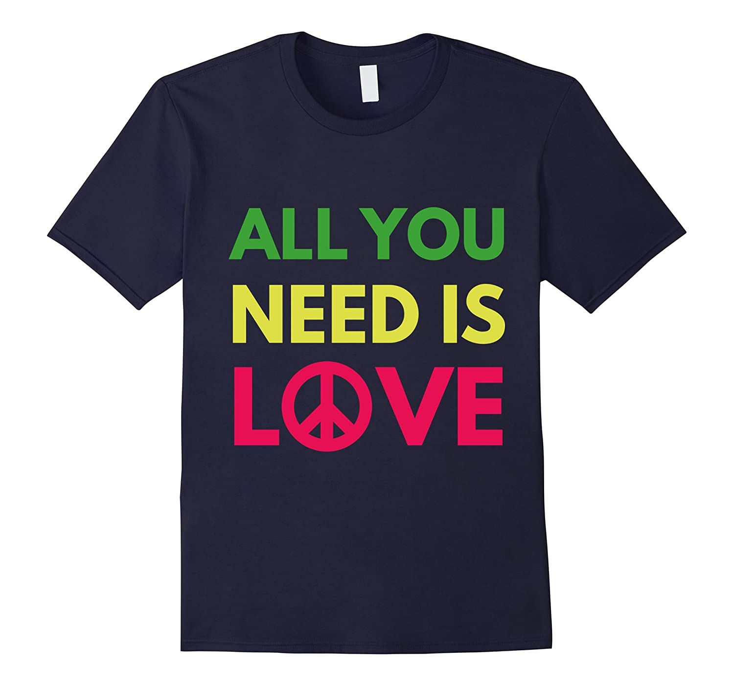 All You Need Is Love Inspirational Tshirt Peace Tee-FL