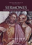 San Vicente Ferrer. Sermones sobre el Anticristo y el fin de los tiempos (Spanish Edition)