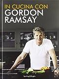 In cucina con Gordon Ramsay
