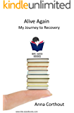 Alive Again: My Journey to Recovery (Bite-Sized Books Book 19) (English Edition)